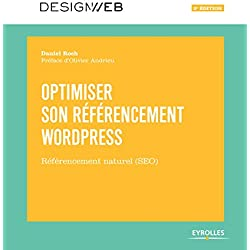 Optimiser son référencement WordPress - 3e édition: Référencement naturel (SEO)
