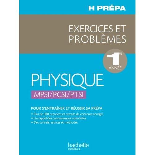 Physique - 1re année MPSI/PCSI/PTSI - Exercices et Problèmes