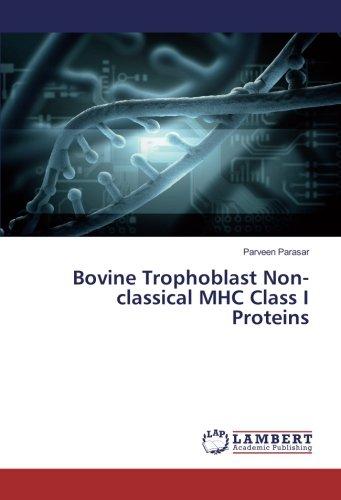 Bovine Trophoblast Non-classical MHC Class I Proteins por Parveen Parasar