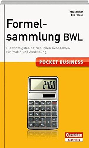 Pocket Business Formelsammlung BWL: Die wichtigsten betrieblichen Kennzahlen für Praxis und Ausbildung (Cornelsen Scriptor – Pocket Business)
