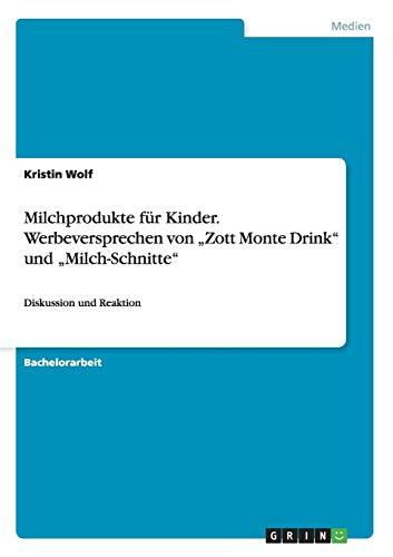 """Milchprodukte für Kinder. Werbeversprechen von \""""Zott Monte Drink\"""" und \""""Milch-Schnitte\"""": Diskussion und Reaktion"""