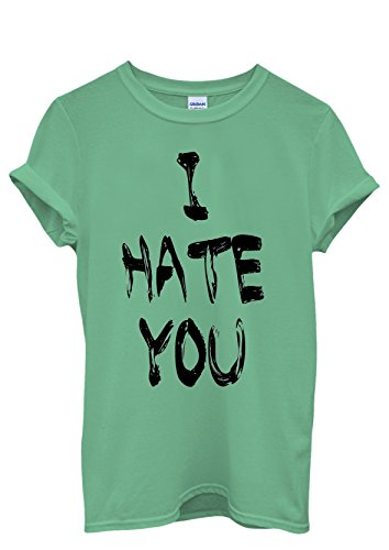 I Hate You Cool Funny Hipster Swag Men Women Damen Herren Unisex Top T Shirt Grün