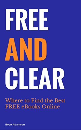 Free and Clear: Where to Find the Best FREE eBooks Online (English ...