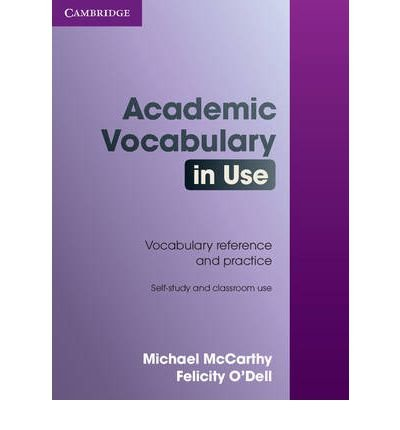 [(Academic Vocabulary in Use with Answers)] [ By (author) Michael McCarthy, By (author) Felicity O'Dell ] [January, 2008]