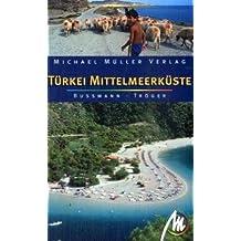Türkei Mittelmeerküste: Reisehandbuch mit vielen praktischen Tipps.