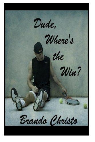 Dude Where's the Win? por Brando Christo