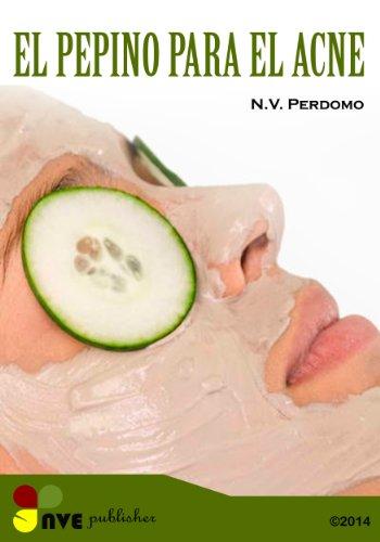 EL PEPINO PARA EL ACNE por N.V. Perdomo