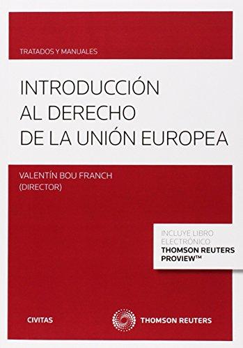 Introducción Al Derecho De La Unión Europea (Tratados y Manuales de Derecho) por Valentín Bou Franch
