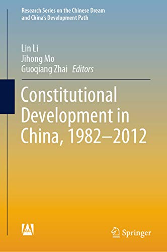 Constitutional Development in China, 1982-2012 (Research Series on the Chinese Dream and China's Development Path) (English Edition)