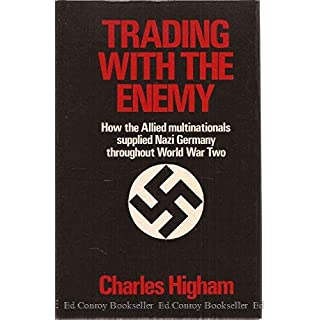 Trading with the Enemy: Expose of the Nazi-American Money Plot, 1933-49