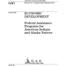Economic Development: Federal Assistance Programs for American Indians and Alaska Natives