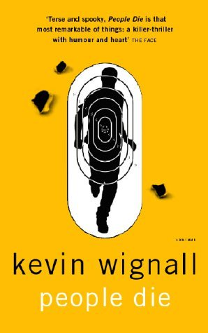 People Die by Kevin Wignall (2002-03-07)