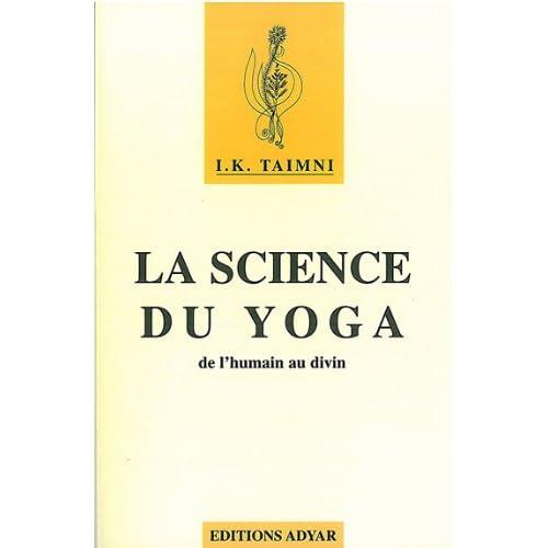 La science du yoga : De l'humain au divin