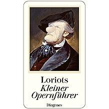 Loriots kleiner Opernführer (detebe, Band 23595)