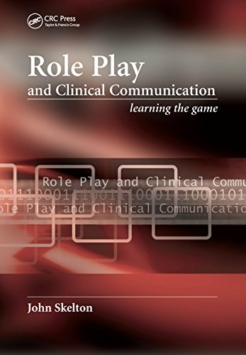 Role Play And Clinical Communication: Learning The Game por John Skelton epub
