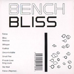 Bench Track (Bliss (11 Tracks and 2 Videos) by Bench)