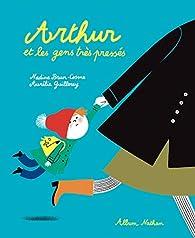 Arthur et les gens très pressés par Nadine Brun-Cosme