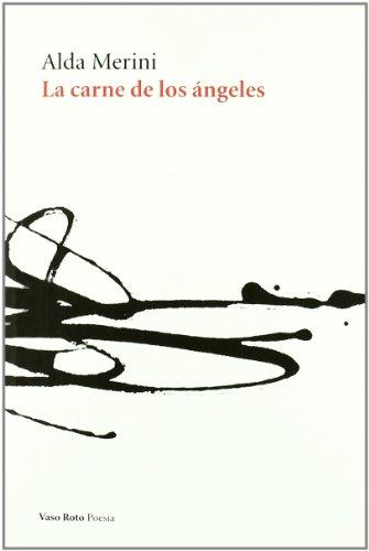 Carne De Los Angeles,La (Poesia (vaso Roto))