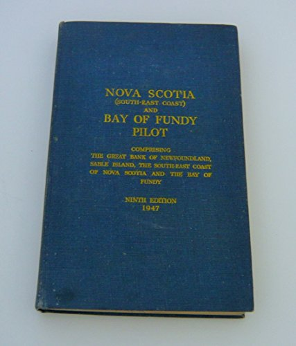 nova-scotia-south-east-coast-and-bay-of-fundy-pilot-comprising-the-great-bank-of-newfoundlad-sable-i