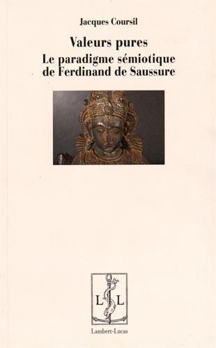 Valeurs pures : Le paradigme smiotique de Ferdinand de Saussure