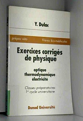EXERCICES CORRIGES DE PHYSIQUE. Optique, thermodynamique, électricité