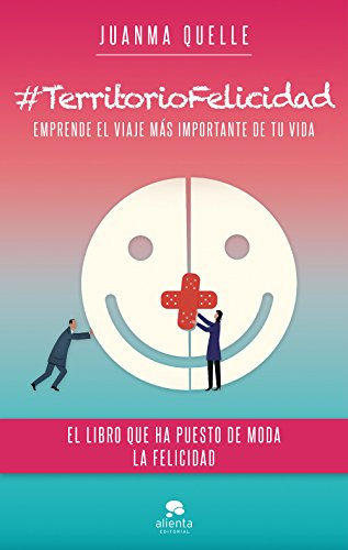 #Territoriofelicidad (COLECCION ALIENTA)
