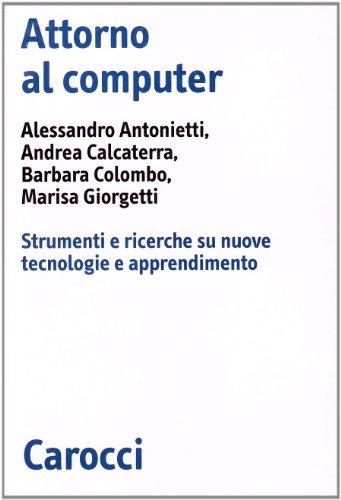 Attorno al computer. Strumenti e ricerche su nuove tecnologie e apprendimento