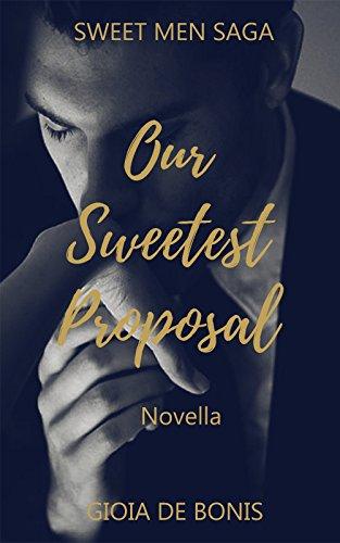 scaricare ebook gratis OUR SWEETEST PROPOSAL: La seconda novella della Sweet Men Saga PDF Epub