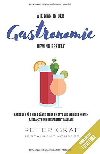 Wie man in der Gastronomie Gewinn erzielt - Handbuch für mehr Gäste, mehr Umsatz und weniger Kosten - Download von 7 Excel Tools: 2. ergänzte und überarbeitete Auflage