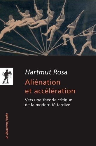 Aliénation et accélération par Hartmut ROSA