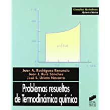 Problemas resueltos de termodinámica química (Ciencias químicas. Química básica)