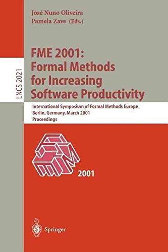 [(Fme 2001 Formal Methods for Increasing Software Productivity : International Symposium of Formal Methods Europe, Berlin, Germany, March 12-16, 2001, Proceedings)] [Edited by Jose N. Oliveira ] published on (April, 2001)