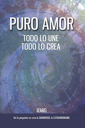 Puro amor: Todo lo une, todo lo crea: Volume 2 (La vida nos llama)