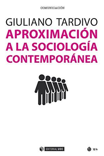 Aproximación a la sociología contemporánea (Manuales) por Giulianao Tardivo