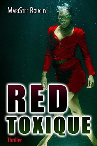 RED TOXIQUE par MARISTEF ROUCHY
