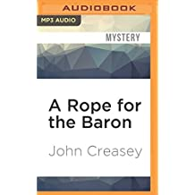 A Rope for the Baron by John Creasey (2016-07-05)