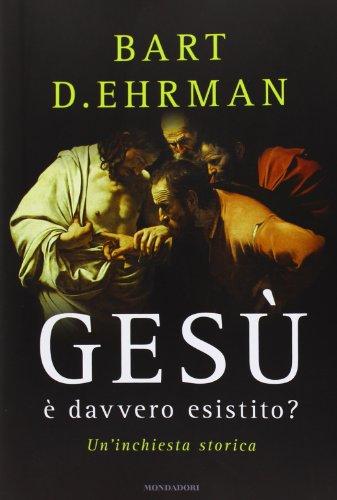 Gesù è davvero esistito? Un'inchiesta storica