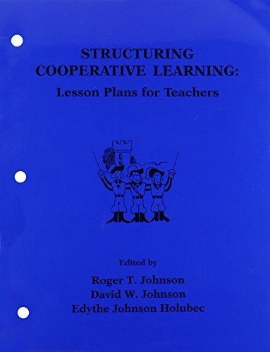 Structuring Cooperative Learning: Lesson Plans for Teachers 1987 by Roger T. Johnson (1987-04-30)