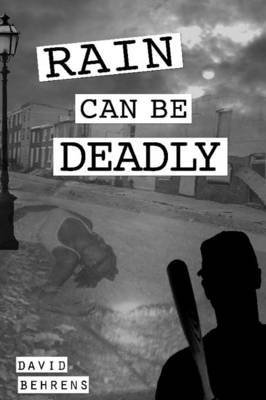 [(Rain Can Be Deadly!)] [By (author) David Behrens Sr] published on (July, 2012)