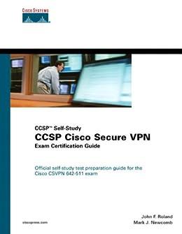 CCSP Cisco Secure VPN Exam Certification Guide (CCSP Self-Study) par [Roland, John, Newcomb, Mark]