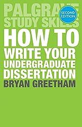 How to Write Your Undergraduate Dissertation (Palgrave Study Skills)