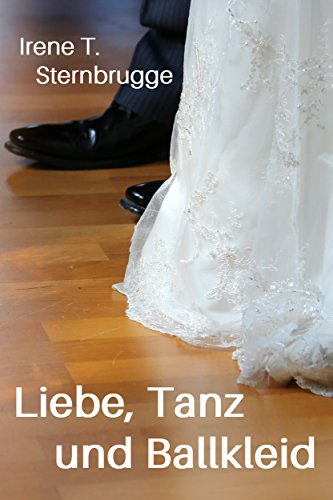 Liebe, Tanz und Ballkleid (Liebe und Tanz 2)