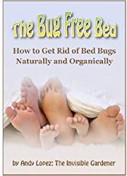 The Bug Free Bed  Natural and Organic Bed Bed Control (Healthy Home Book 20) (English Edition)