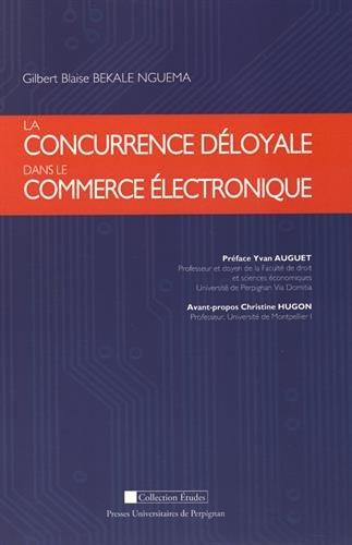 La concurrence déloyale dans le commerce électronique par Gilbert Blaise Bekale Nguema