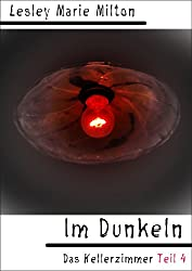Im Dunkeln - Das Kellerzimmer Teil 4