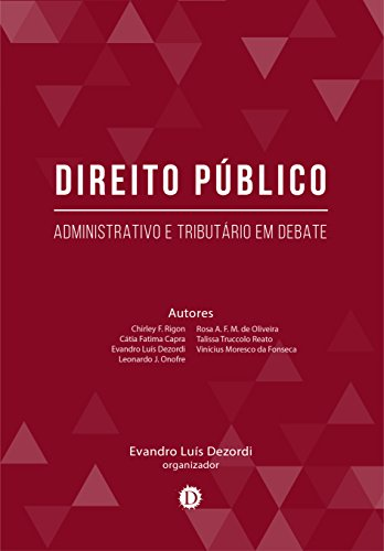 Direito Público: Administrativo e Tributário em debate (Portuguese Edition) por Evandro Luís Dezordi