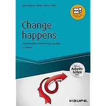 Change happens - inkl. Arbeitshilfen online: Veränderungen gehirngerecht gestalten (Haufe Fachbuch)