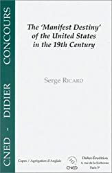 The Manifest Destiny Of The United States In The XIXth Century