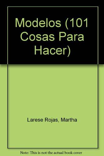 Modelos/Models (101 Cosas Para Hacer) por Martha Larese Rojas