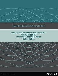 John E. Freund's Mathematical Statistics with Applications: Pearson New International Edition